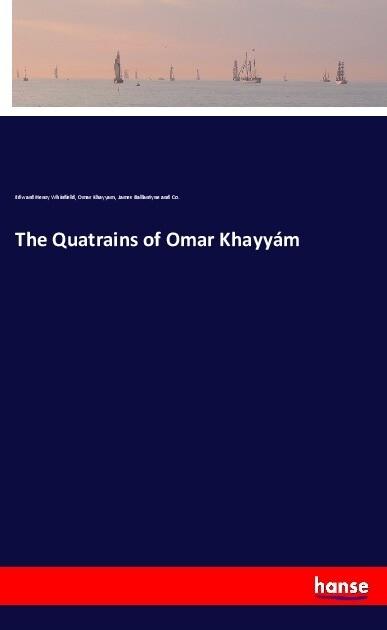 The Quatrains of Omar Khayyám als Buch (kartoniert)