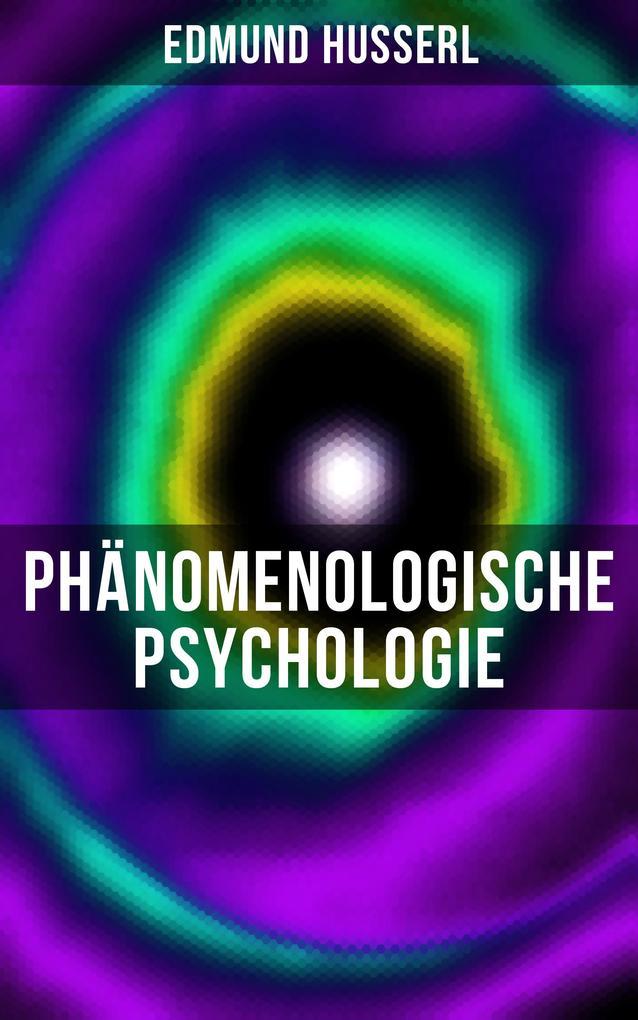 Edmund Husserl: Phänomenologische Psychologie als eBook epub