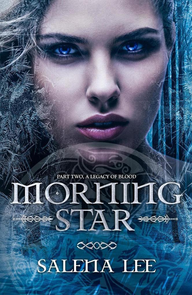 Morning Star (A Legacy of Blood, #2) als eBook epub