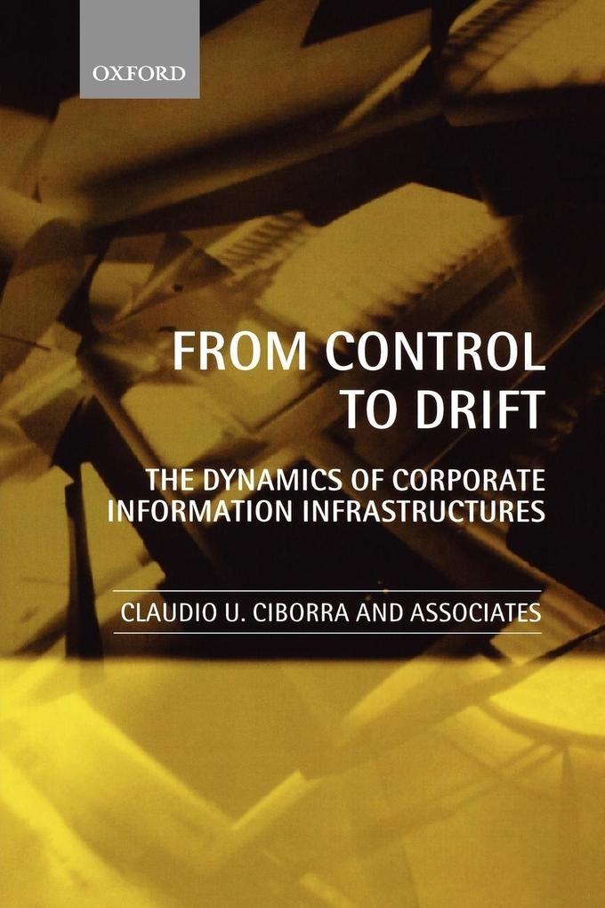 From Control to Drift the Dynamics of Corporate Information Infrastructures als Buch (kartoniert)
