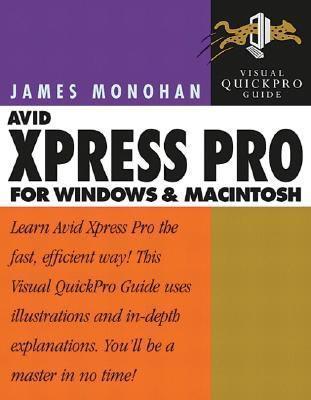 Avid Xpress Pro for Windows and Macintosh: Visual Quickpro Guide als Buch (kartoniert)
