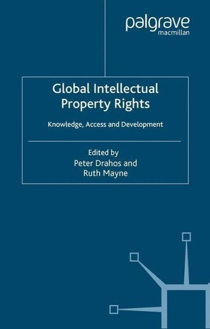 Global Intellectual Property Rights: Knowledge, Access and Development als Buch (kartoniert)