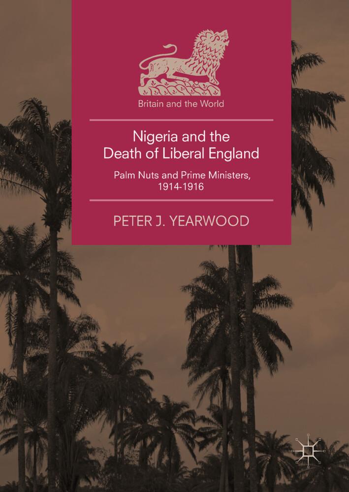 Nigeria and the Death of Liberal England als Buch (gebunden)