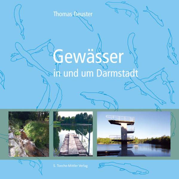 Gewässer in und um Darmstadt als Buch (gebunden)