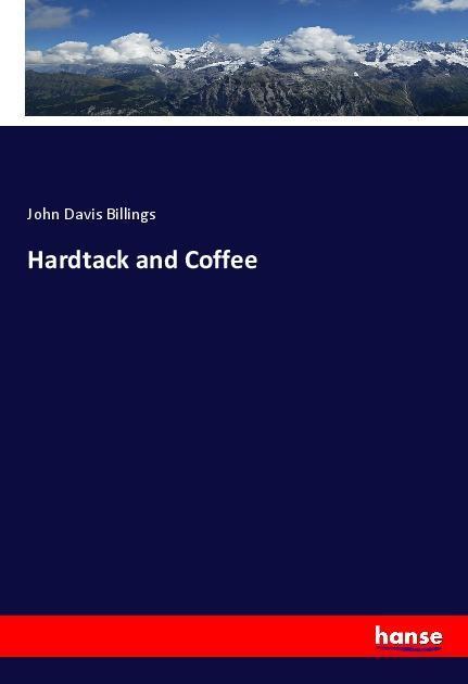 Hardtack and Coffee als Buch (kartoniert)