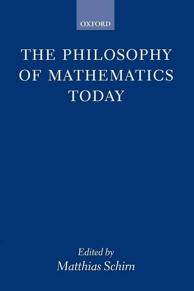 The Philosophy of Mathematics Today als Buch (kartoniert)