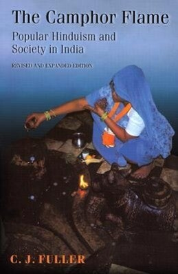 The Camphor Flame: Popular Hinduism and Society in India als Buch (kartoniert)