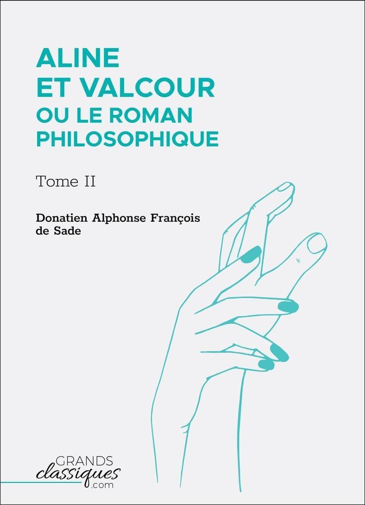 Aline et Valcour ou Le Roman philosophique als eBook epub
