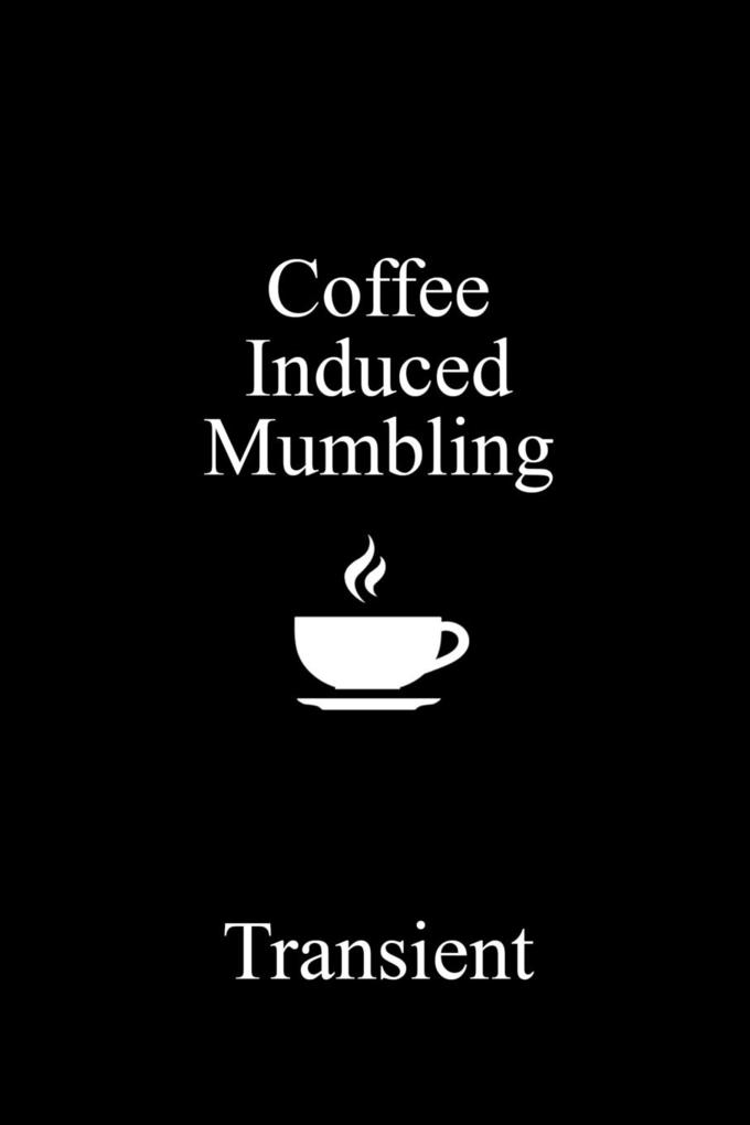 Coffee Induced Mumbling als Taschenbuch