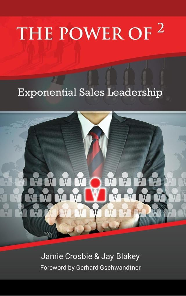 The Power of 2 - Exponential Sales Leadership als Buch (gebunden)