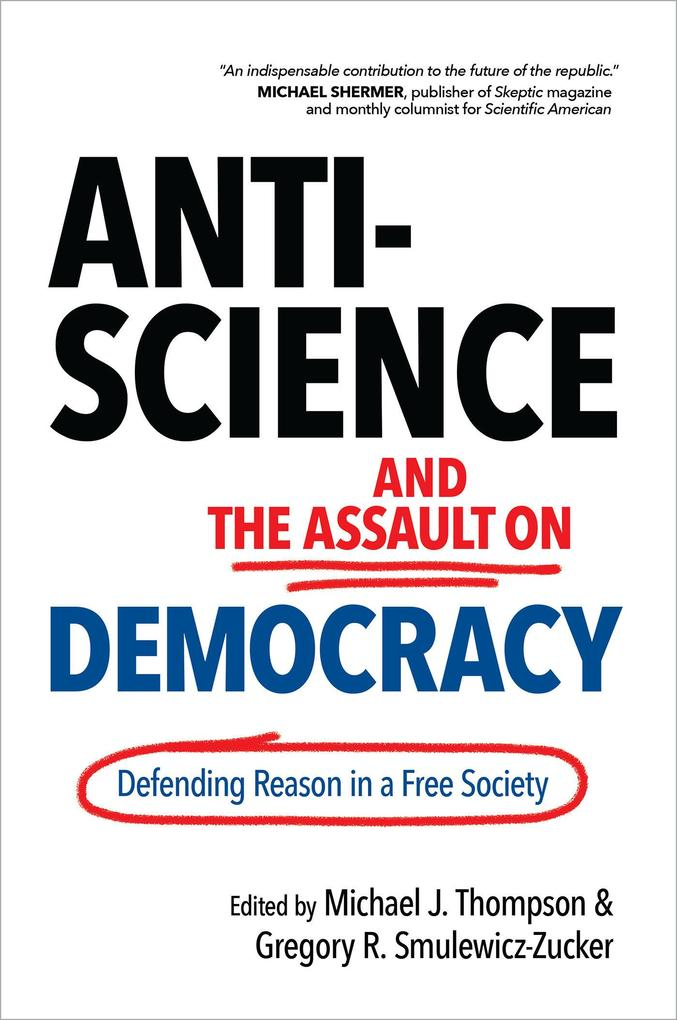 Anti-Science and the Assault on Democracy: Defending Reason in a Free Society als Buch (gebunden)