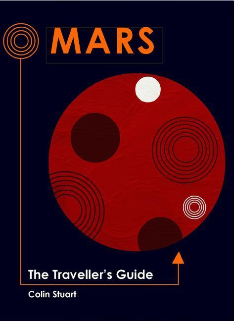 Mars: The Traveller's Guide als Buch (gebunden)