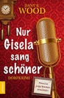 Nur Gisela sang schöner