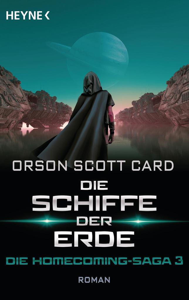 Die Schiffe der Erde - Die Homecoming-Saga 3 als eBook epub