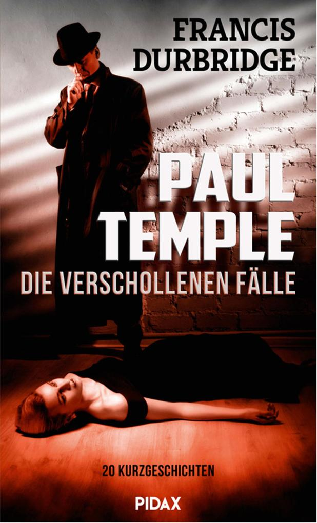 Paul Temple - die verschollenen Fälle als eBook epub