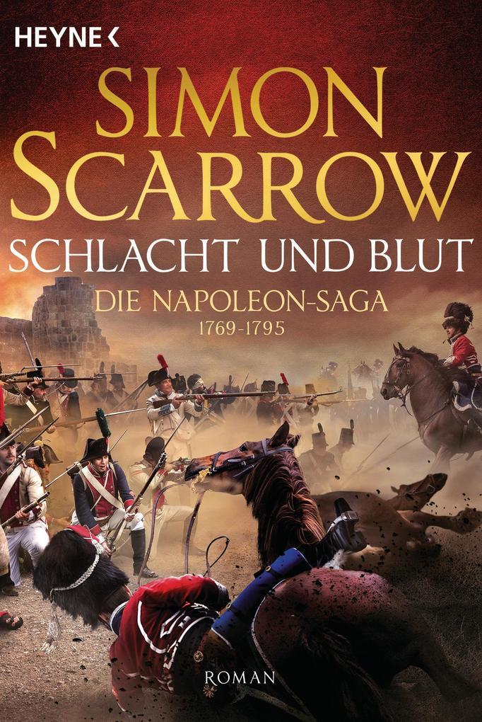 Schlacht und Blut - Die Napoleon-Saga 1 als eBook epub