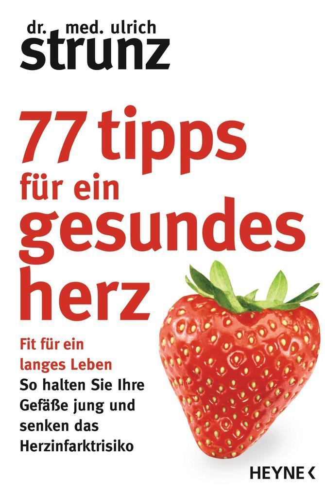 77 Tipps für ein gesundes Herz als Taschenbuch