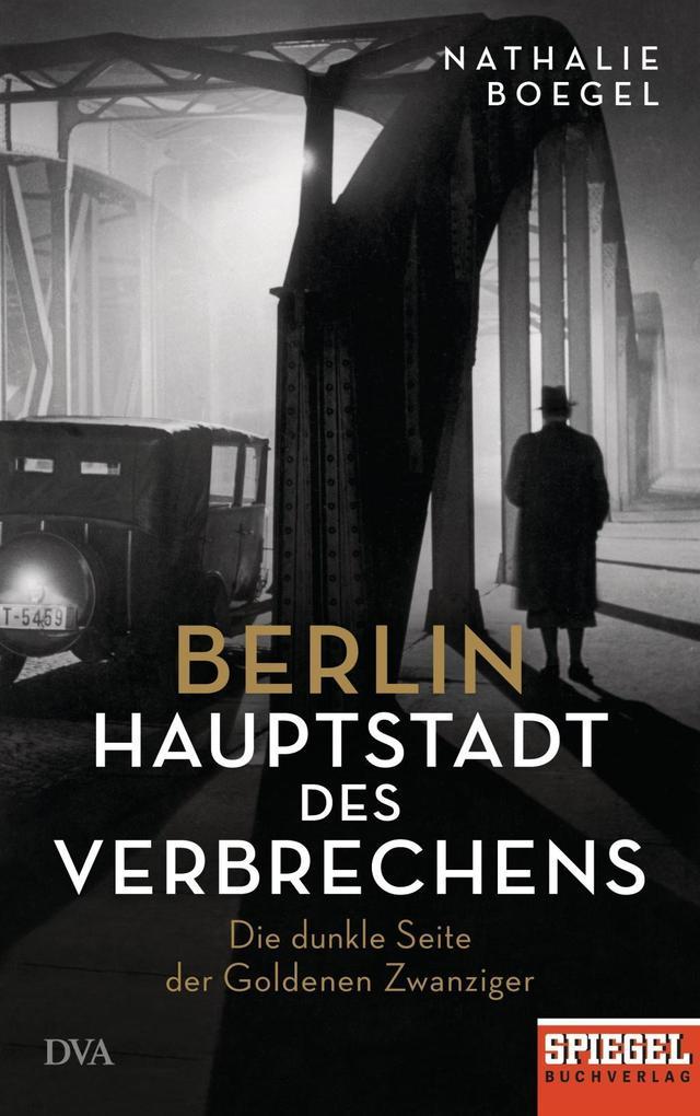 Berlin - Hauptstadt des Verbrechens als Buch (gebunden)