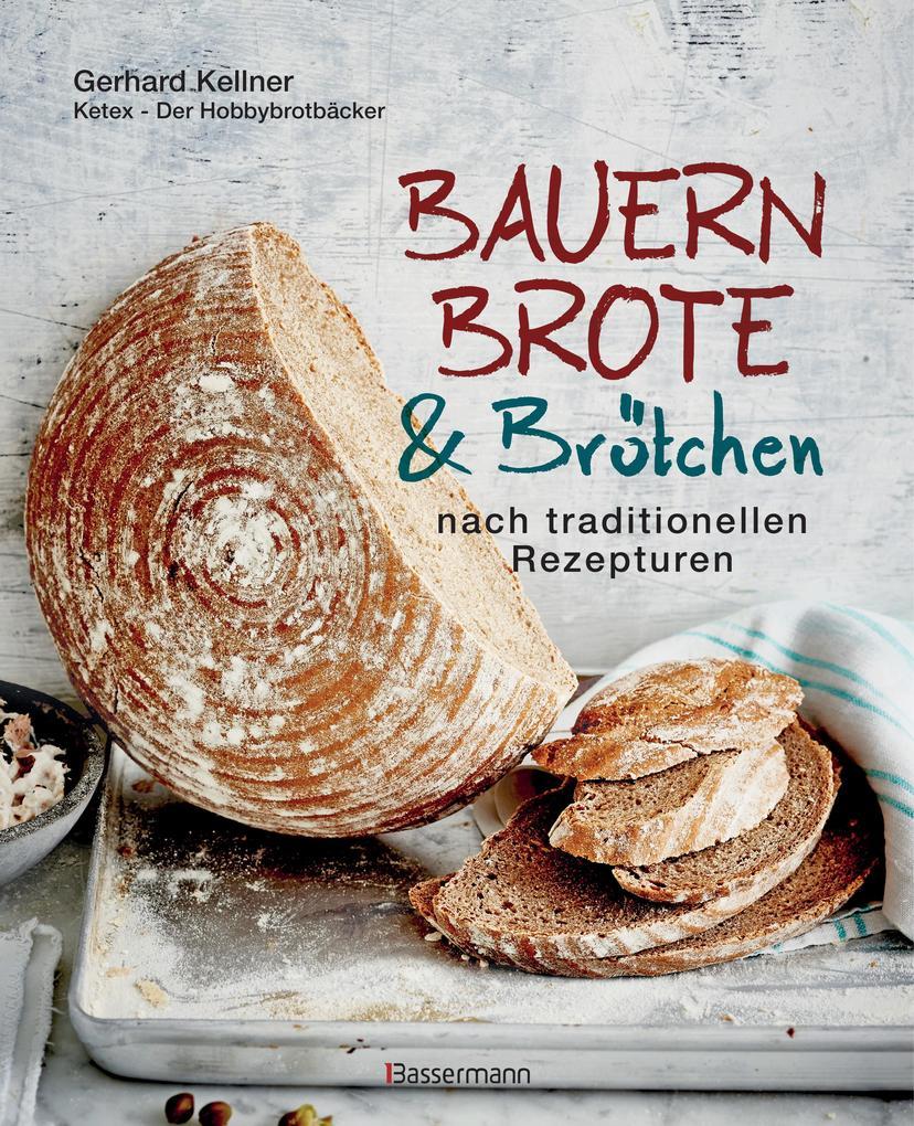 Bauernbrote & Brötchen nach traditionellen Rezepturen als Buch
