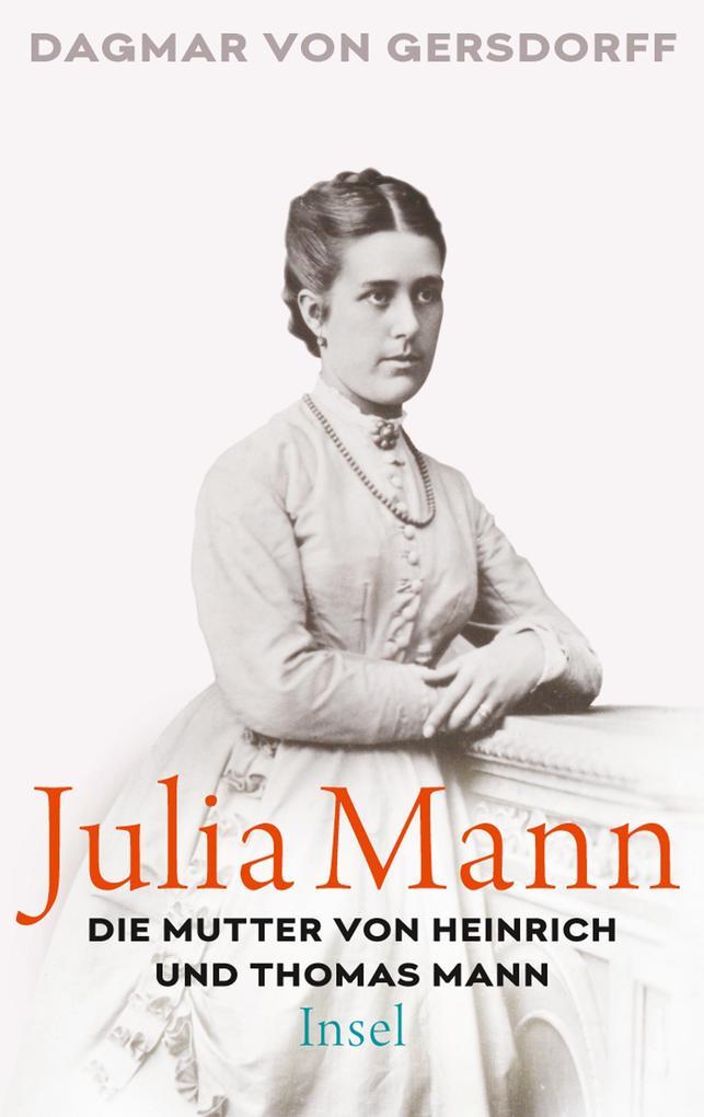 Julia Mann, die Mutter von Heinrich und Thomas Mann als eBook epub