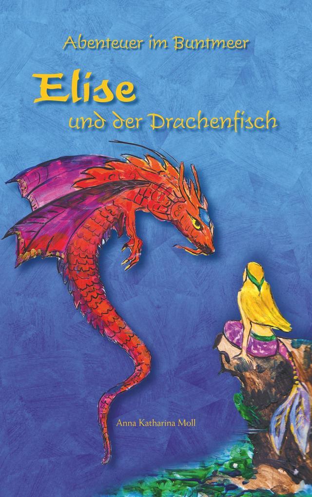 Abenteuer im Buntmeer - Elise und der Drachenfisch als Buch (kartoniert)