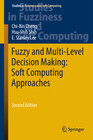 Fuzzy and Multi-Level Decision Making: Soft Computing Approaches