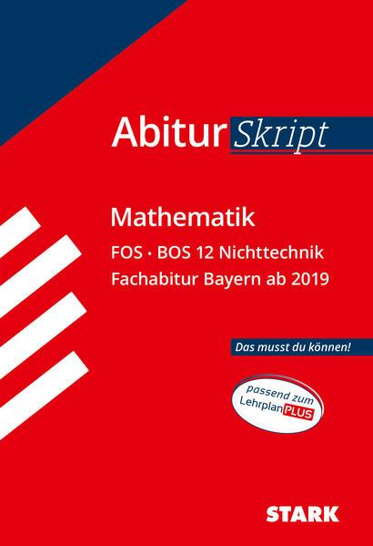 AbiturSkript - Mathematik FOS BOS 12 Nichttechnik Bayern als Buch (kartoniert)