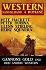 Western Sammelband 4 Romane: Gannons Gold und drei andere Western
