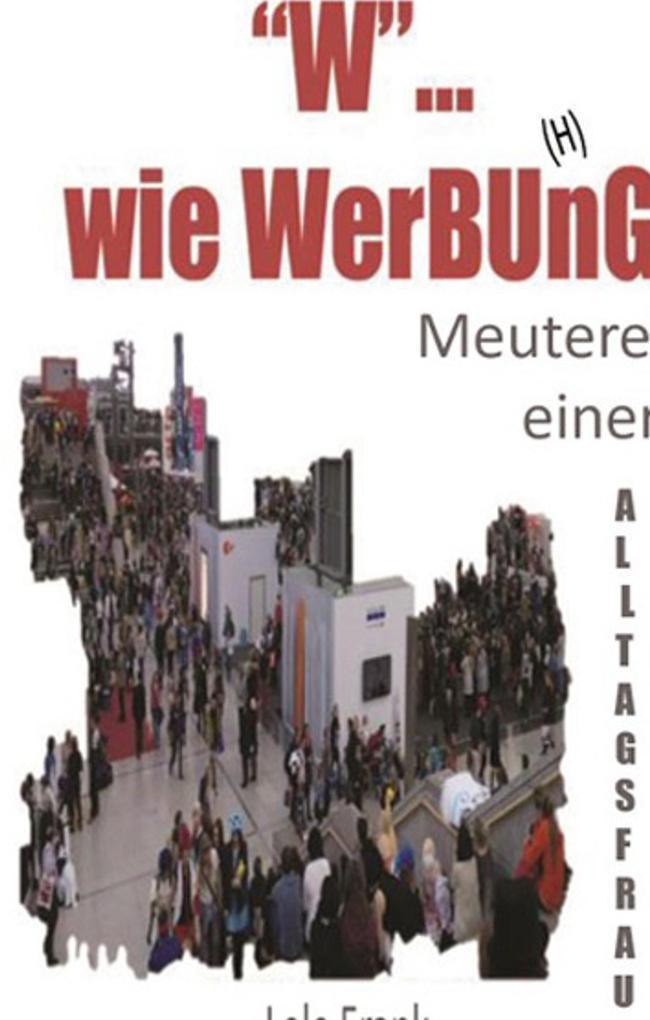 """""""W""""... wie WerBU(H)nG als Buch"""