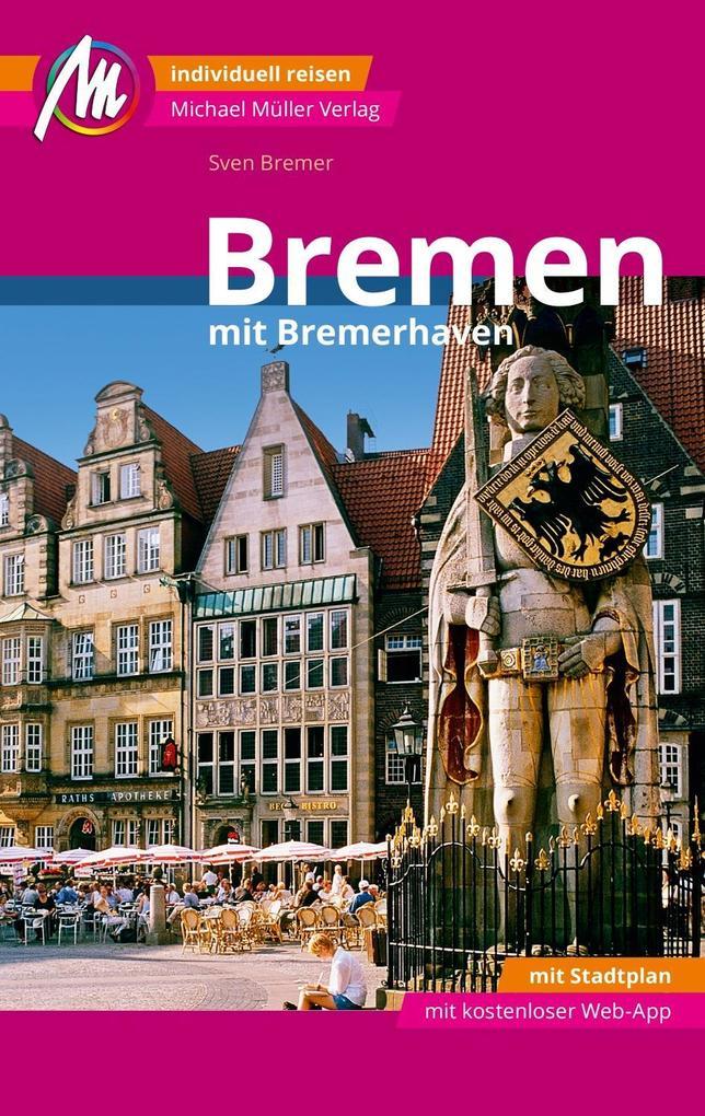 Bremen MM-City - mit Bremerhaven Reiseführer Michael Müller Verlag als Buch (kartoniert)