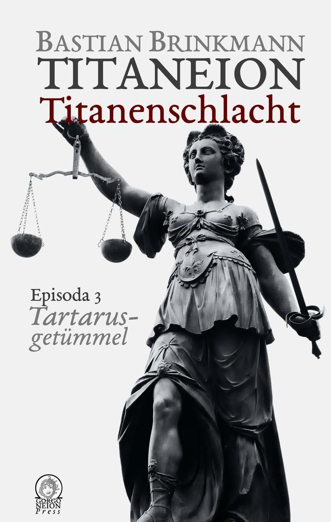 Titaneion Titanenschlacht - Episoda 3: Tartarusgetümmel als Buch (gebunden)