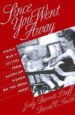 Since You Went Away: World War II Letters from American Women on the Home Front als Taschenbuch