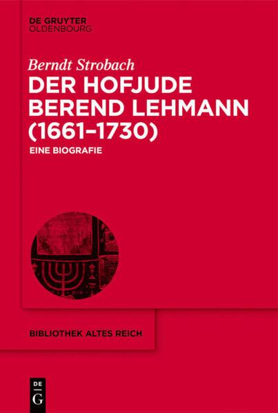 Der Hofjude Berend Lehmann (1661-1730) als Buch (gebunden)