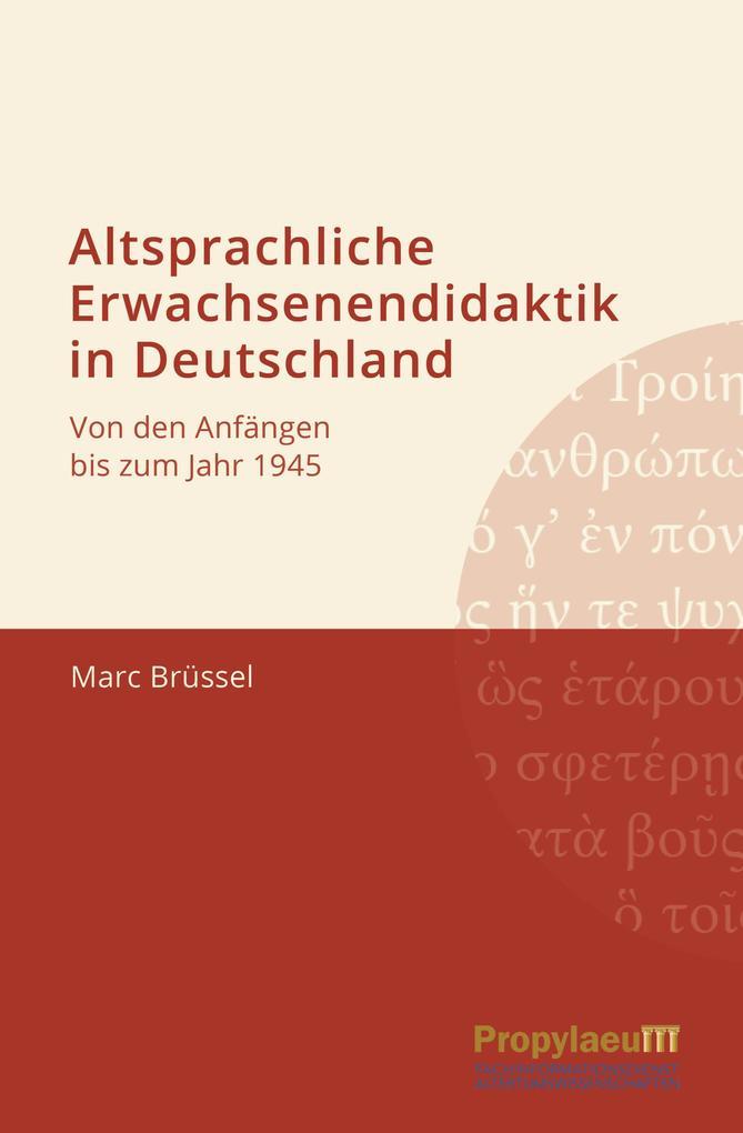 Altsprachliche Erwachsenendidaktik in Deutschland als Buch (gebunden)