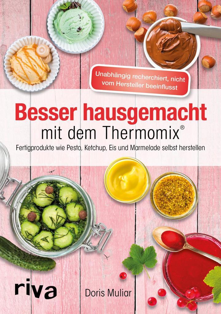 Besser hausgemacht mit dem Thermomix® als Taschenbuch