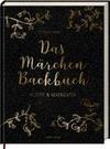 Das Märchen-Backbuch