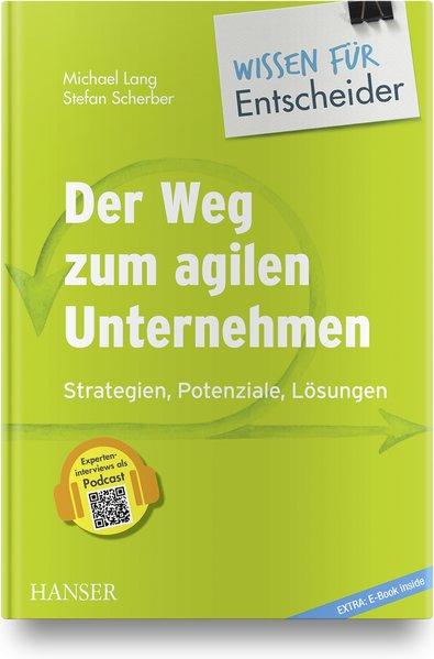 Der Weg zum agilen Unternehmen - Wissen für Entscheider als Buch