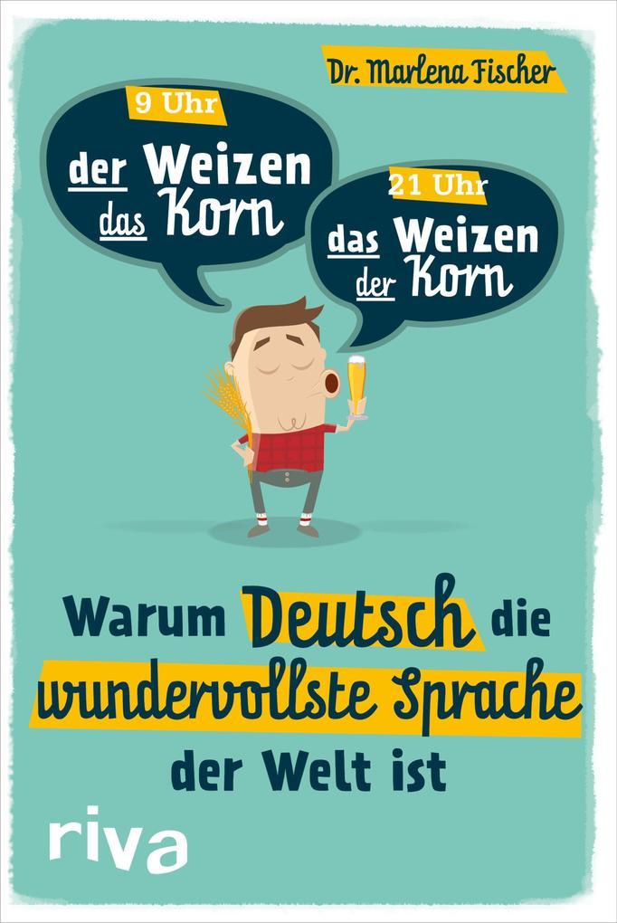 Warum Deutsch die wundervollste Sprache der Welt ist als Taschenbuch