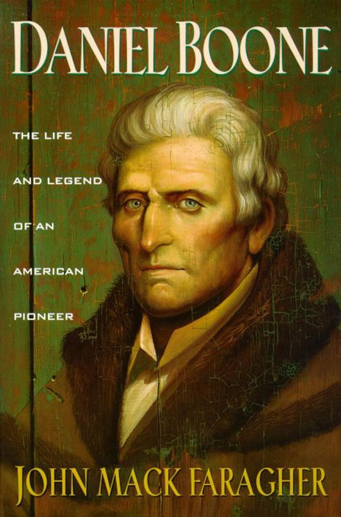 Daniel Boone: The Life and Legend of an American Pioneer als Taschenbuch