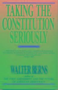 Taking the Constitution Seriously als Taschenbuch