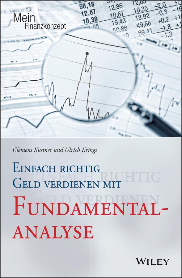 Einfach richtig Geld verdienen mit Fundamentalanalyse als eBook epub
