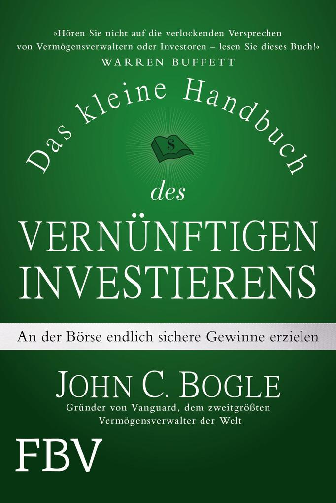 Das kleine Handbuch des vernünftigen Investierens als Buch (gebunden)
