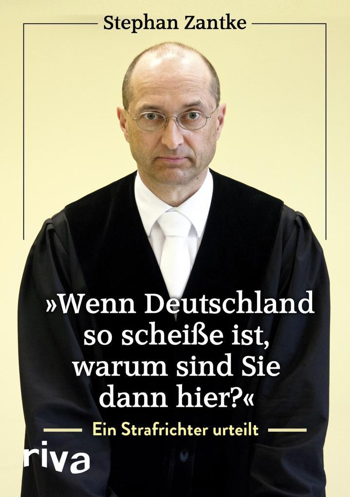 """""""Wenn Deutschland so scheiße ist, warum sind Sie dann hier?"""" als eBook epub"""