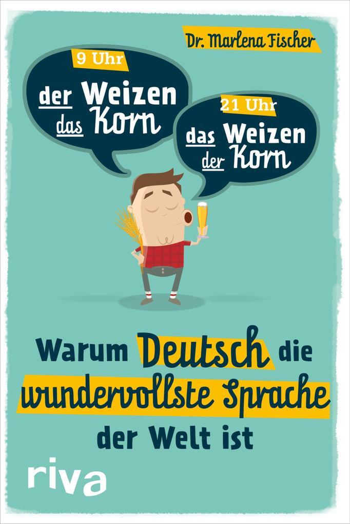 Warum Deutsch die wundervollste Sprache der Welt ist als eBook epub