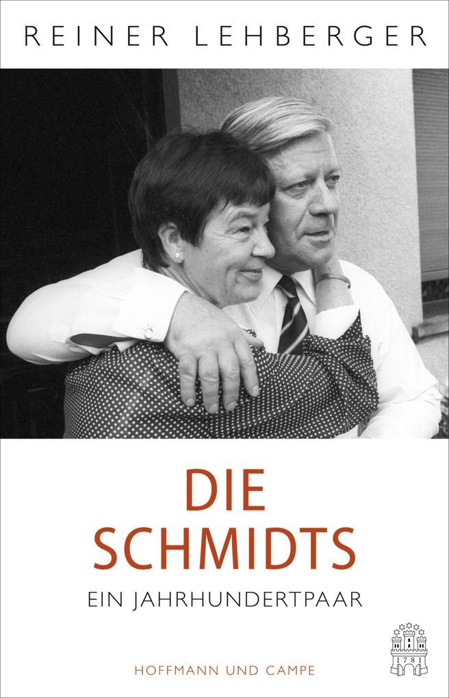 Die Schmidts. Ein Jahrhundertpaar als eBook epub
