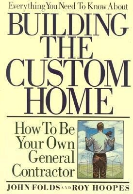Everything You Need to Know About Building the Custom Home als Buch (kartoniert)