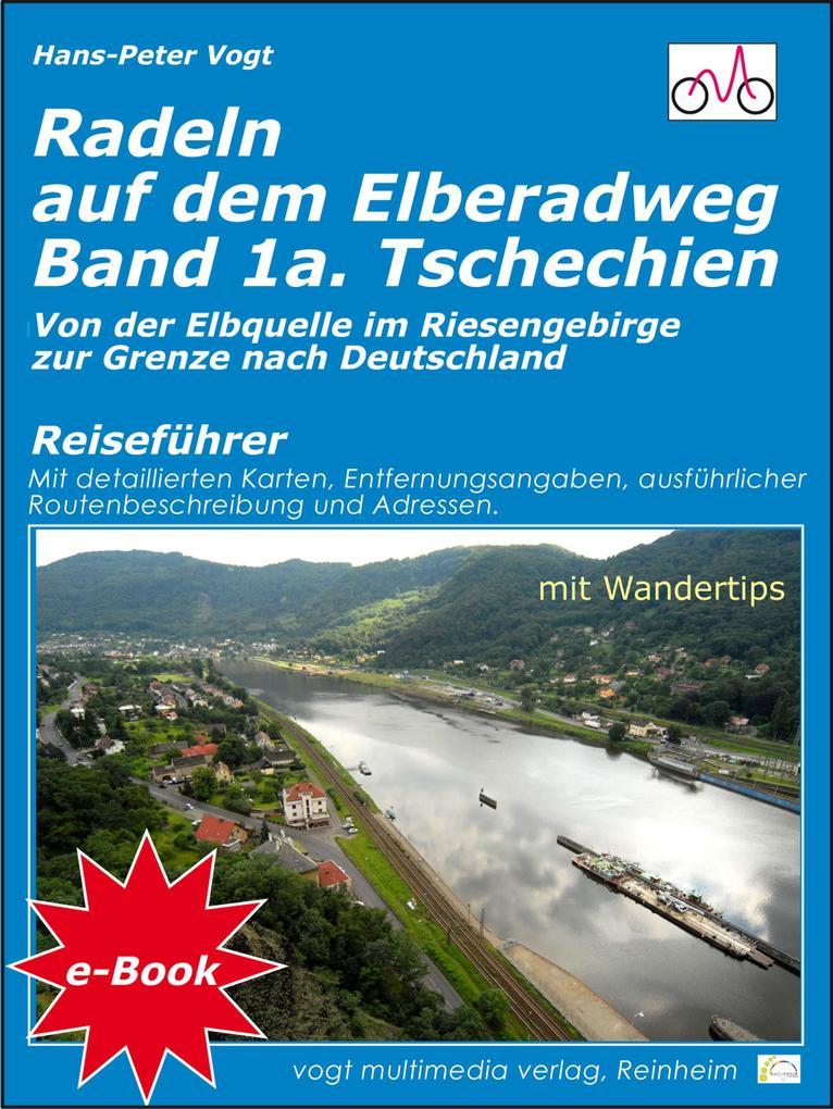 Radeln auf dem Elberadweg - Band 1a - Tschechien als eBook epub