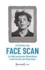 Face Scan - Zur Rolle technischer Bildverfahren in den Porträts von Chuck Close