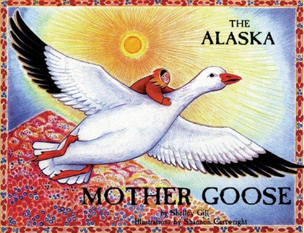 The Alaska Mother Goose: And Other North Country Nursery Rhymes als Taschenbuch