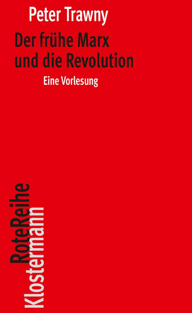 Der frühe Marx und die Revolution als eBook epub